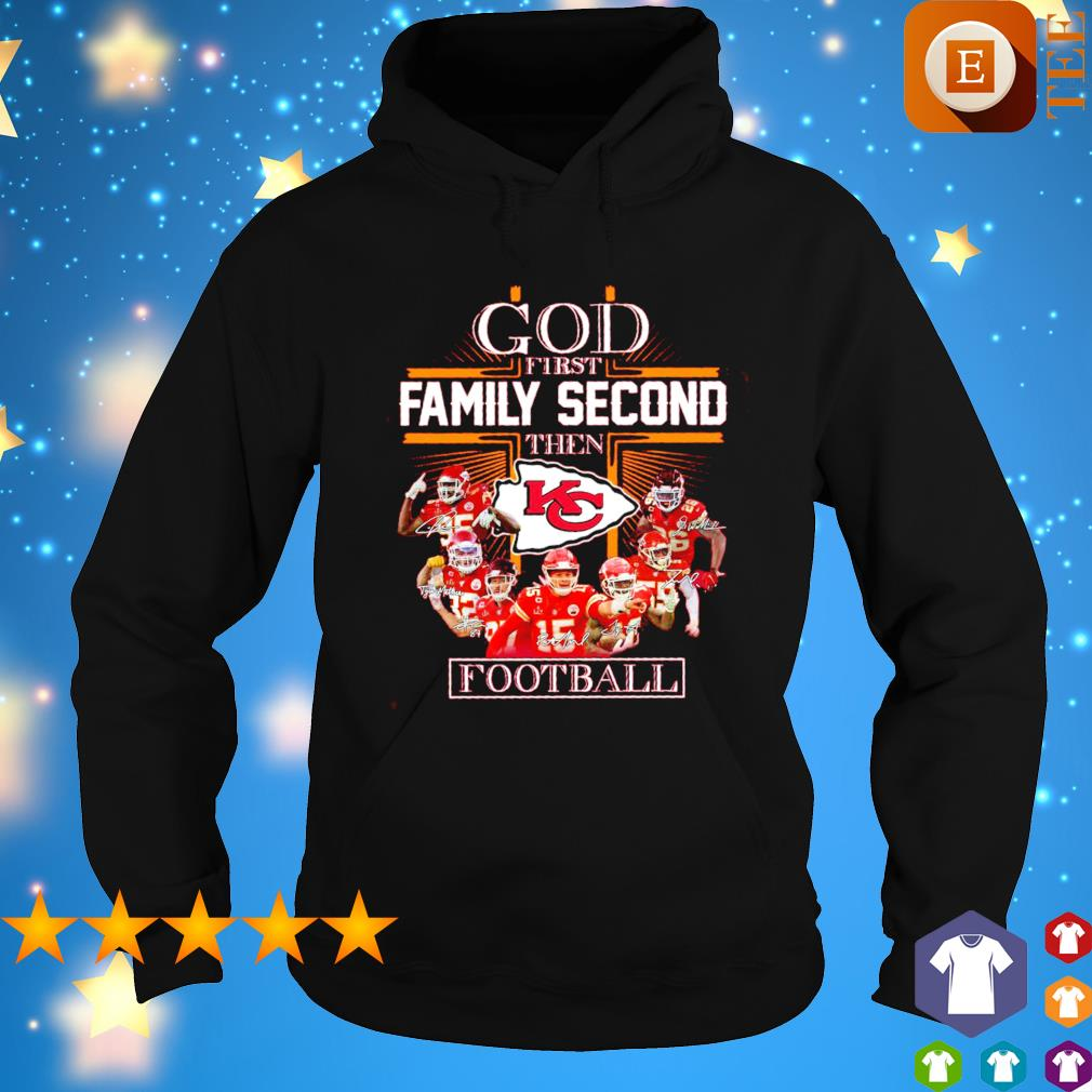 Chiefs God first family second then football s hoodie