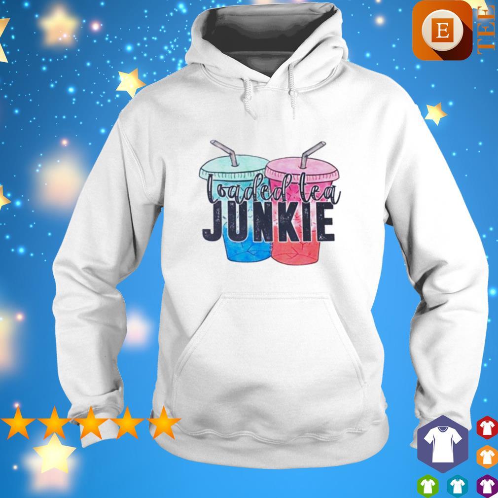 Loaded tea junkie s hoodie