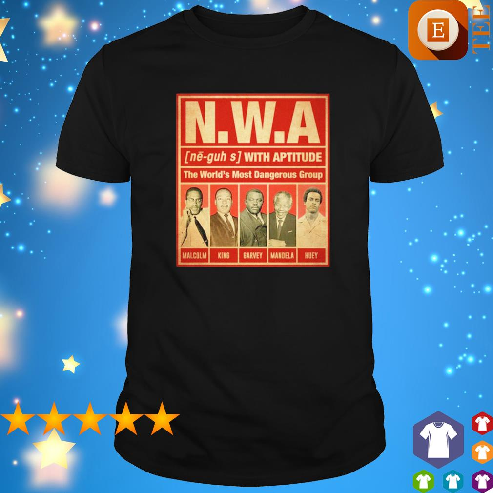 NWA with aptitude the World's most dangerous group shirt