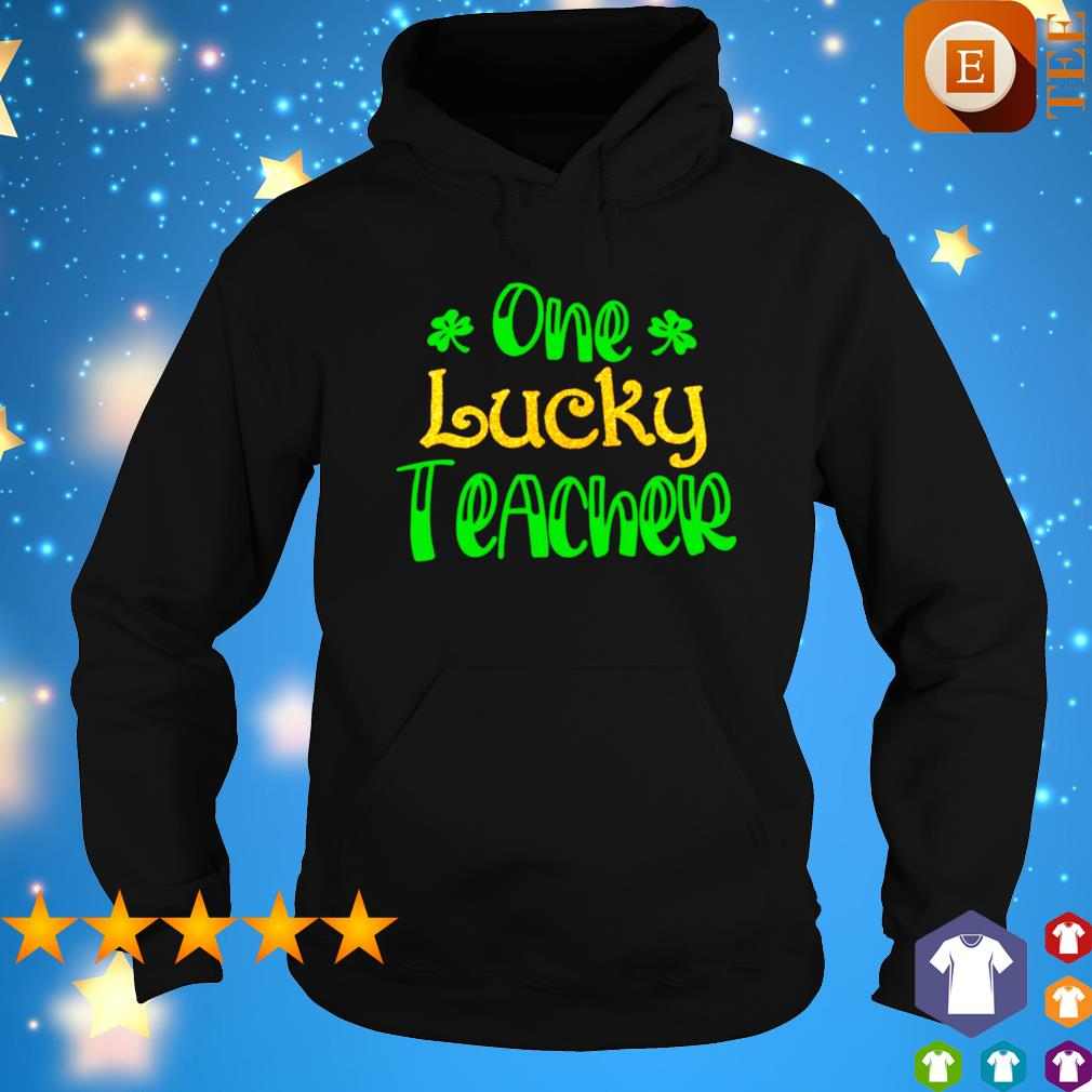 One lucky teacher St Patrick's Day s hoodie