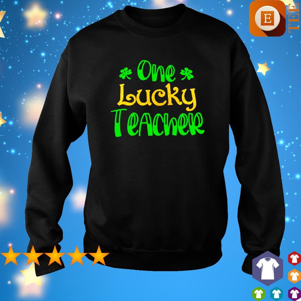 One lucky teacher St Patrick's Day s sweater