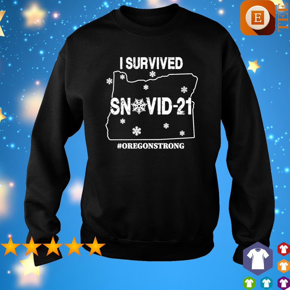 Oregon strong I survived Snovid-21 s sweater