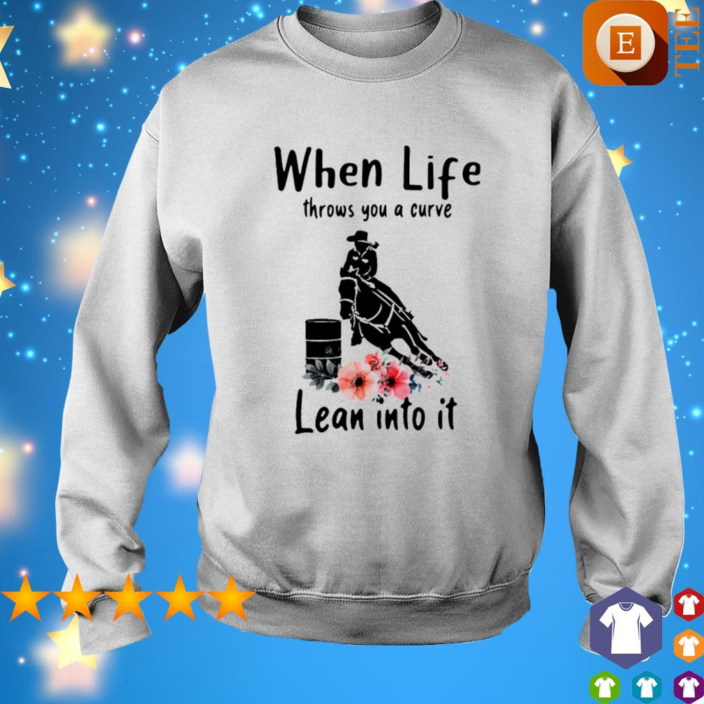 Riding horse when life throws you a curve lean into it s sweater