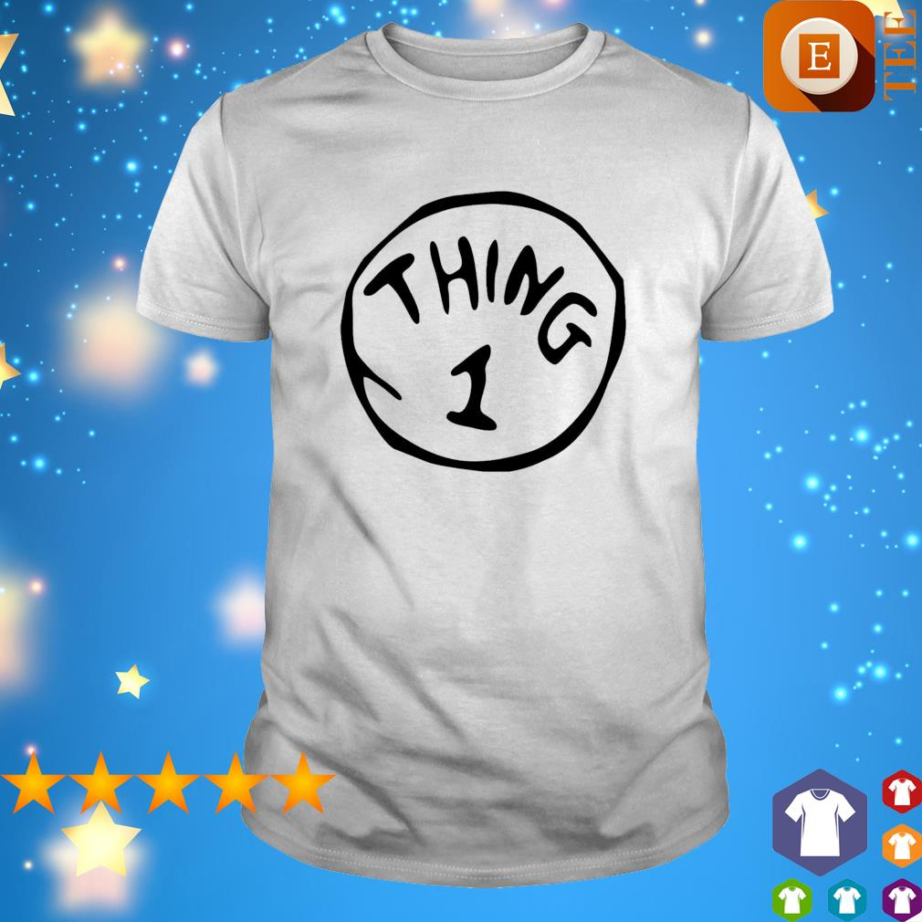 Thing 1 Thing 2 Thing Dad Thing Mom shirt