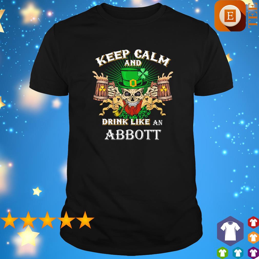 Leprechaun skull Keep calm and drink like an abbott beer St. Patrick's Day shirt