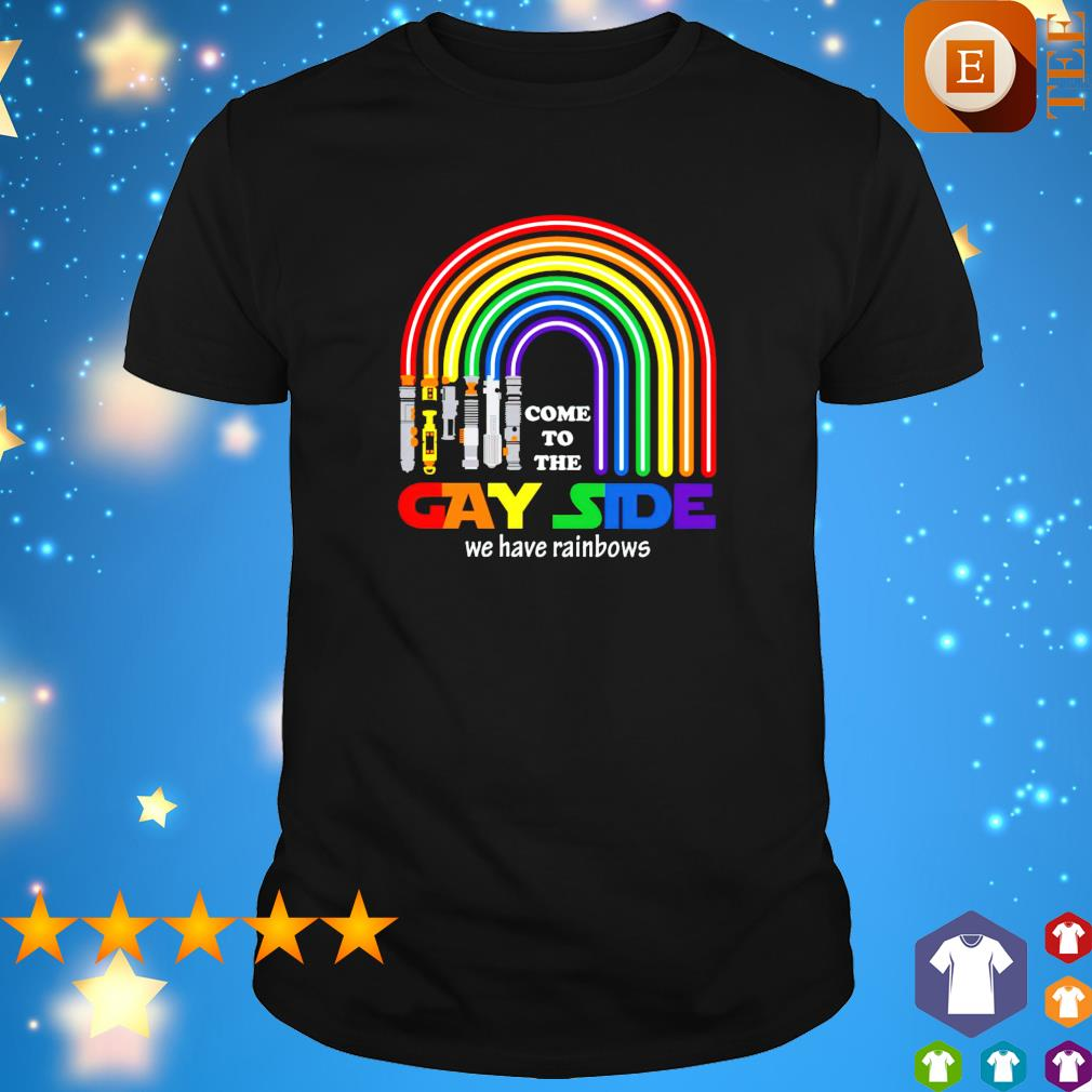 Lightsaber come to the gay side we have rainbows shirt