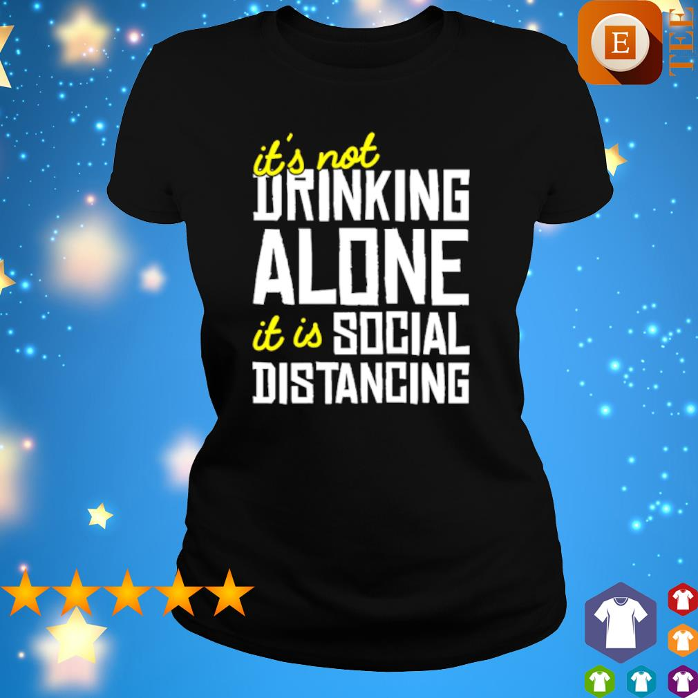 It's not drinking alone it is social distancing s 3