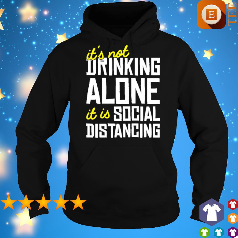 It's not drinking alone it is social distancing s 6
