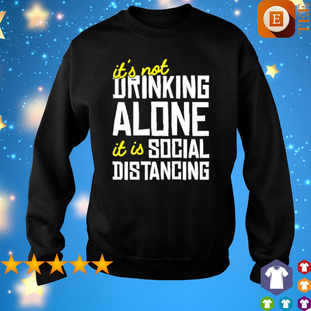 It's not drinking alone it is social distancing s 7