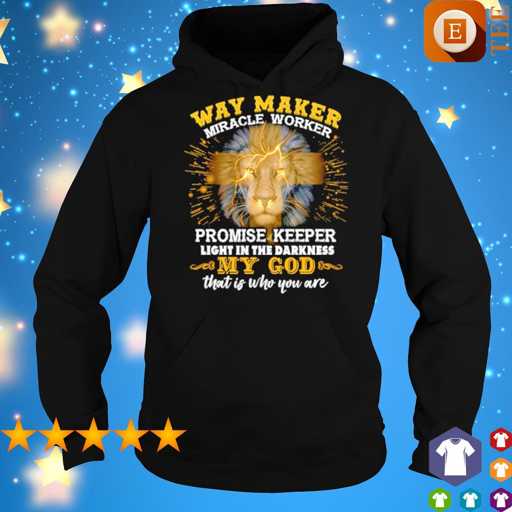 Way maker miracle worker promise keeper light in the darkness my God s 6