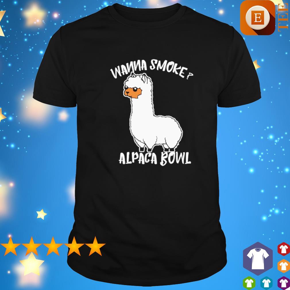 Llama Wanna Smoke Alpaca Bowl shirt