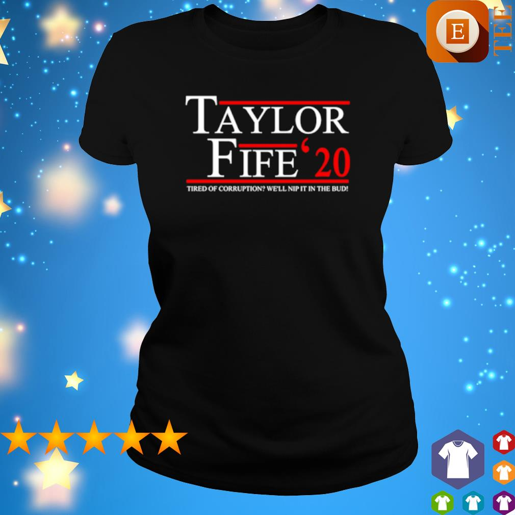 Taylor Fife 2020 tired of corruption we'll nip it in the bud s 3