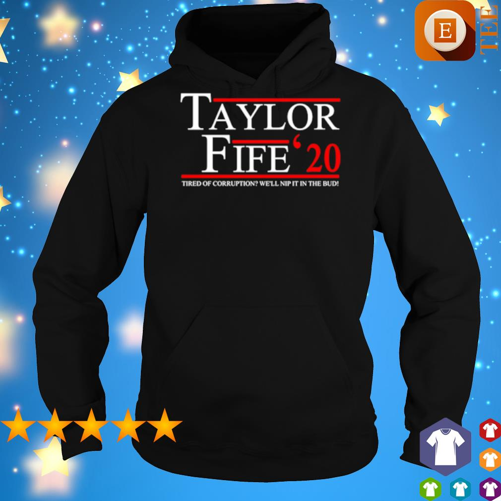 Taylor Fife 2020 tired of corruption we'll nip it in the bud s 6