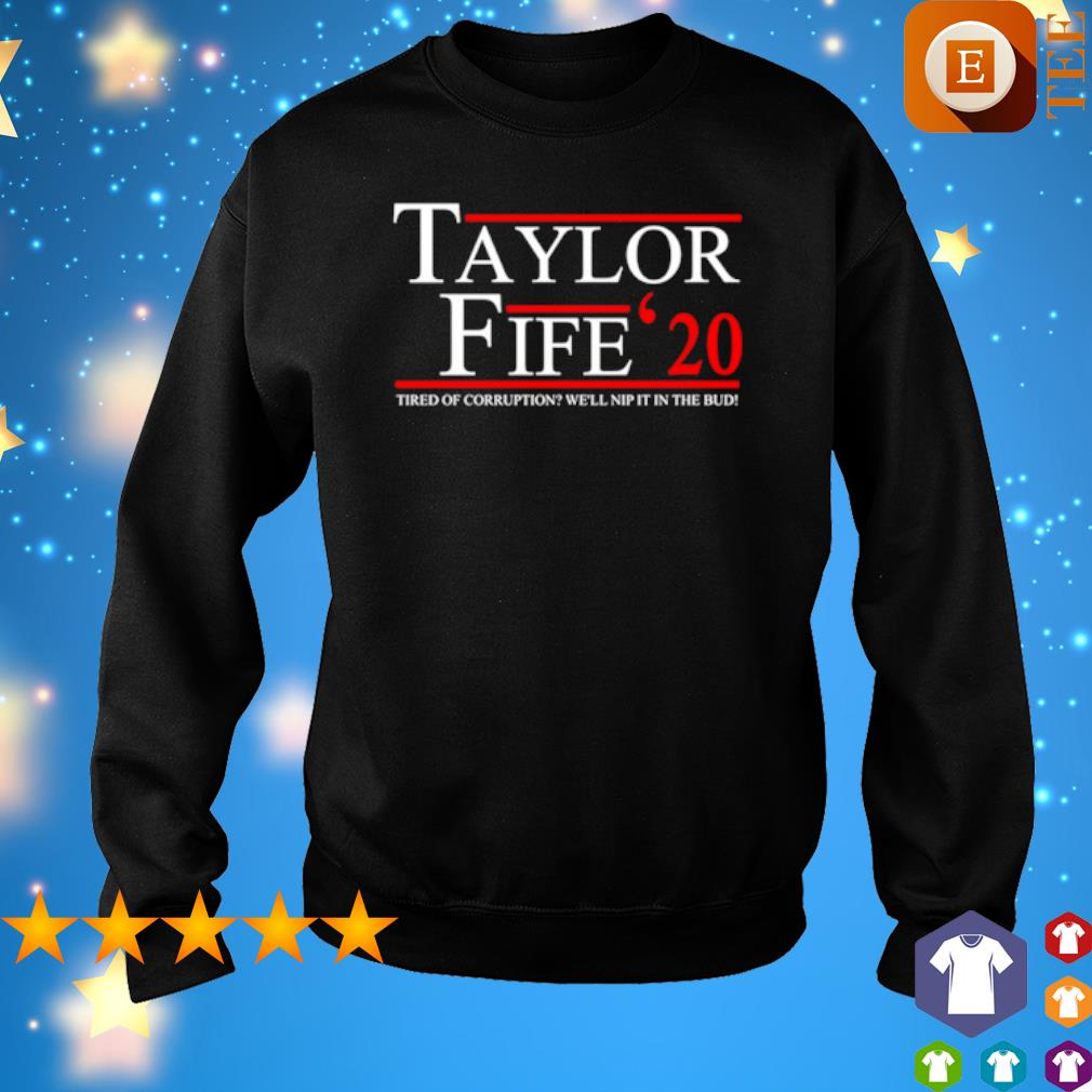 Taylor Fife 2020 tired of corruption we'll nip it in the bud s 7