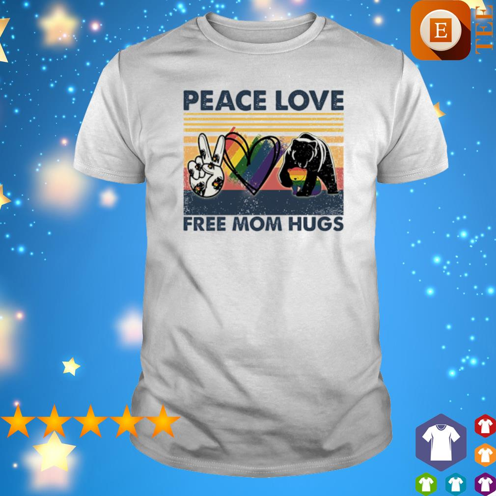 Bear Peace Love Free Mom Hugs vintage shirt