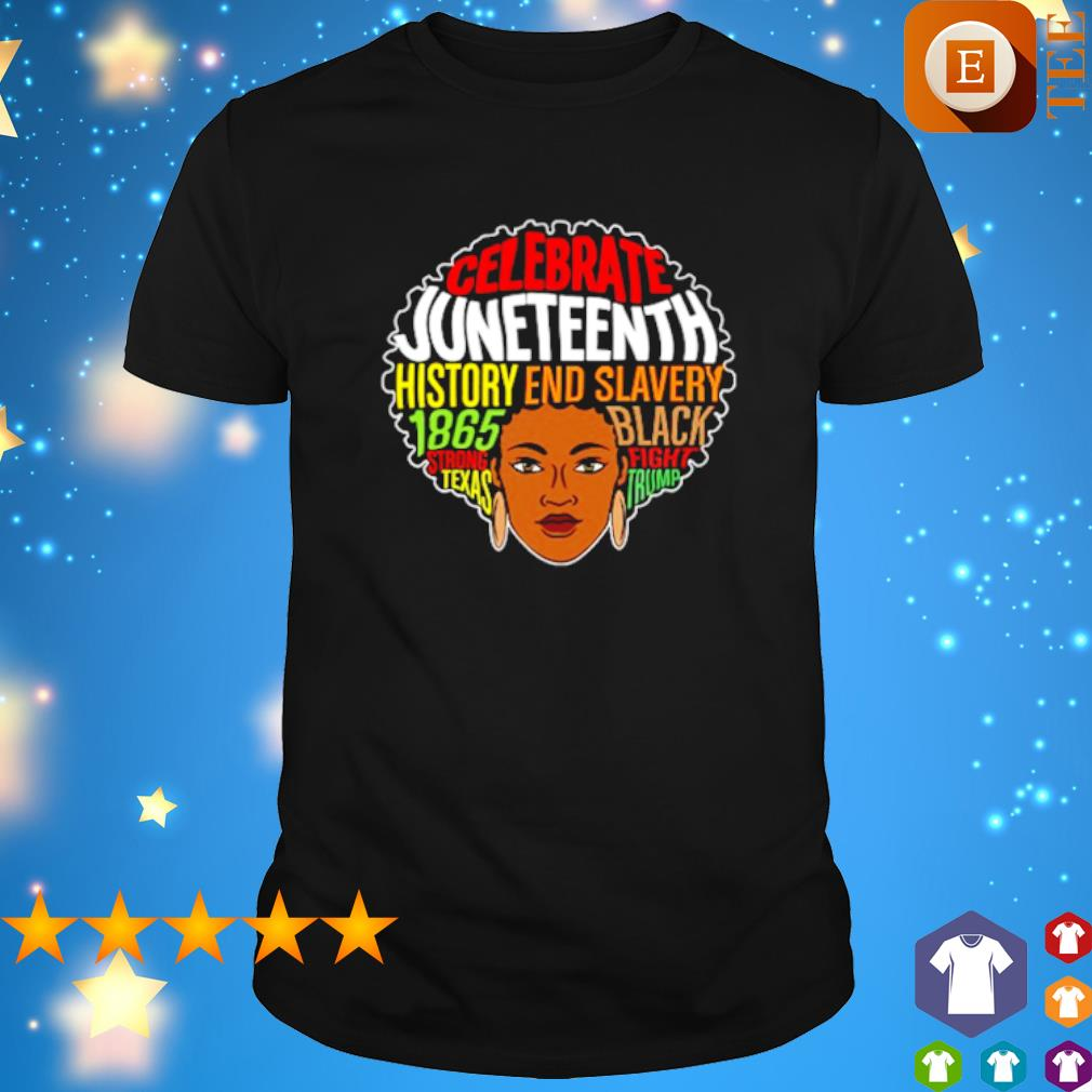 Celebrate Juntheenth history end slavery 1865 shirt