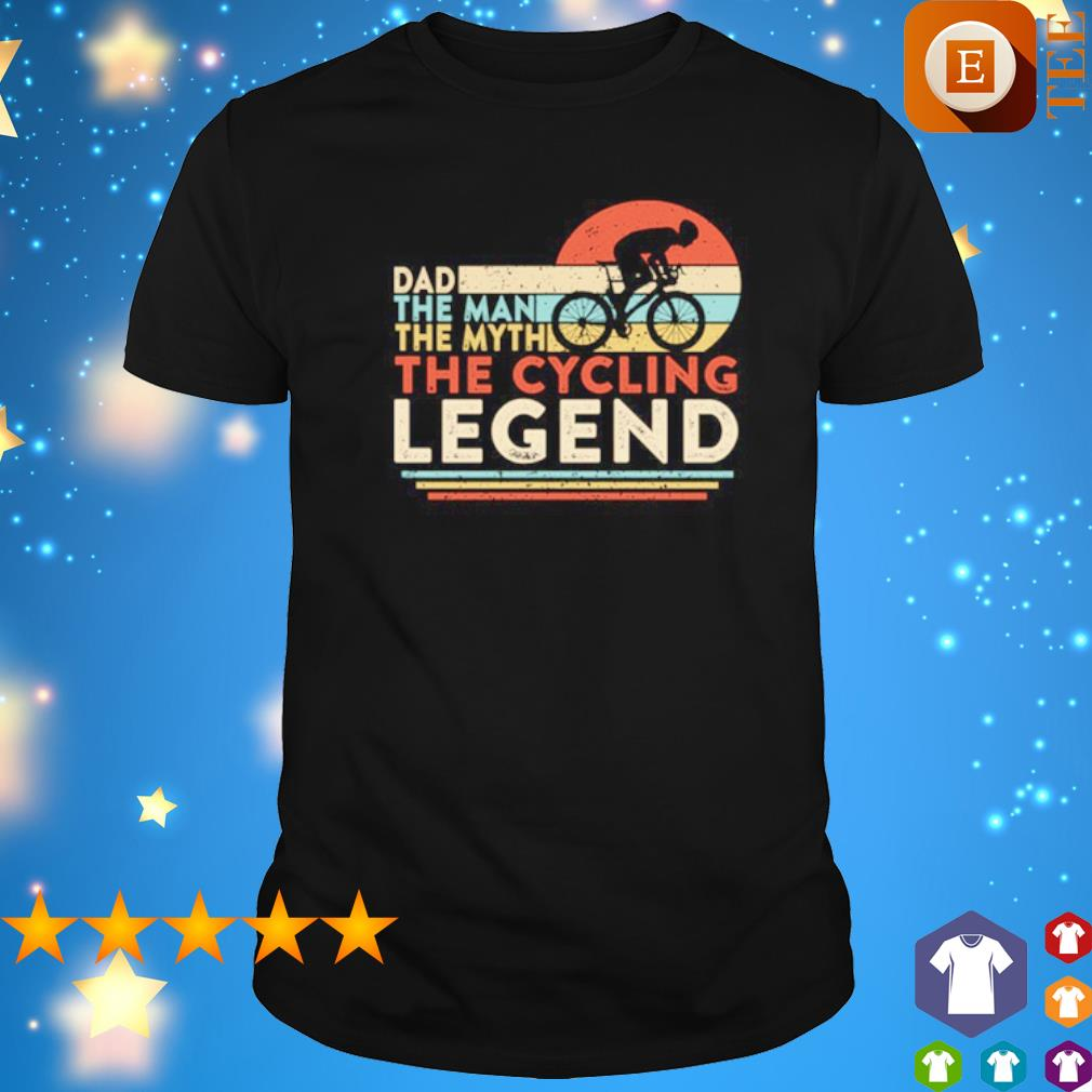 Dad the man the myth the cycling legend vintage shirt