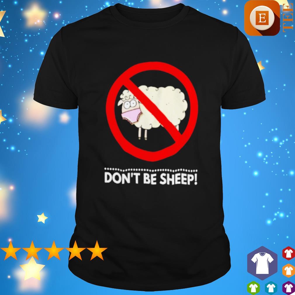 Don't be sheep shirt