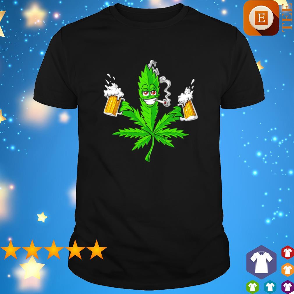 Smoke Weed And Drink Beer shirt