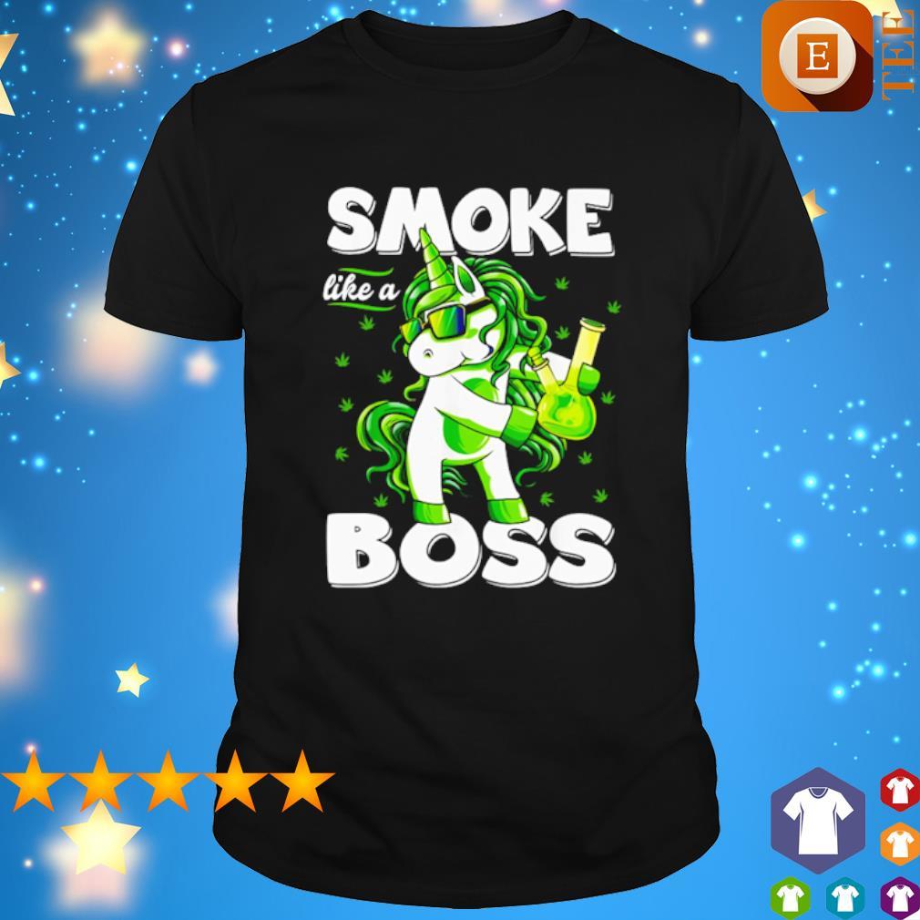 Weed Unicorn Smoke Like A Boss shirt