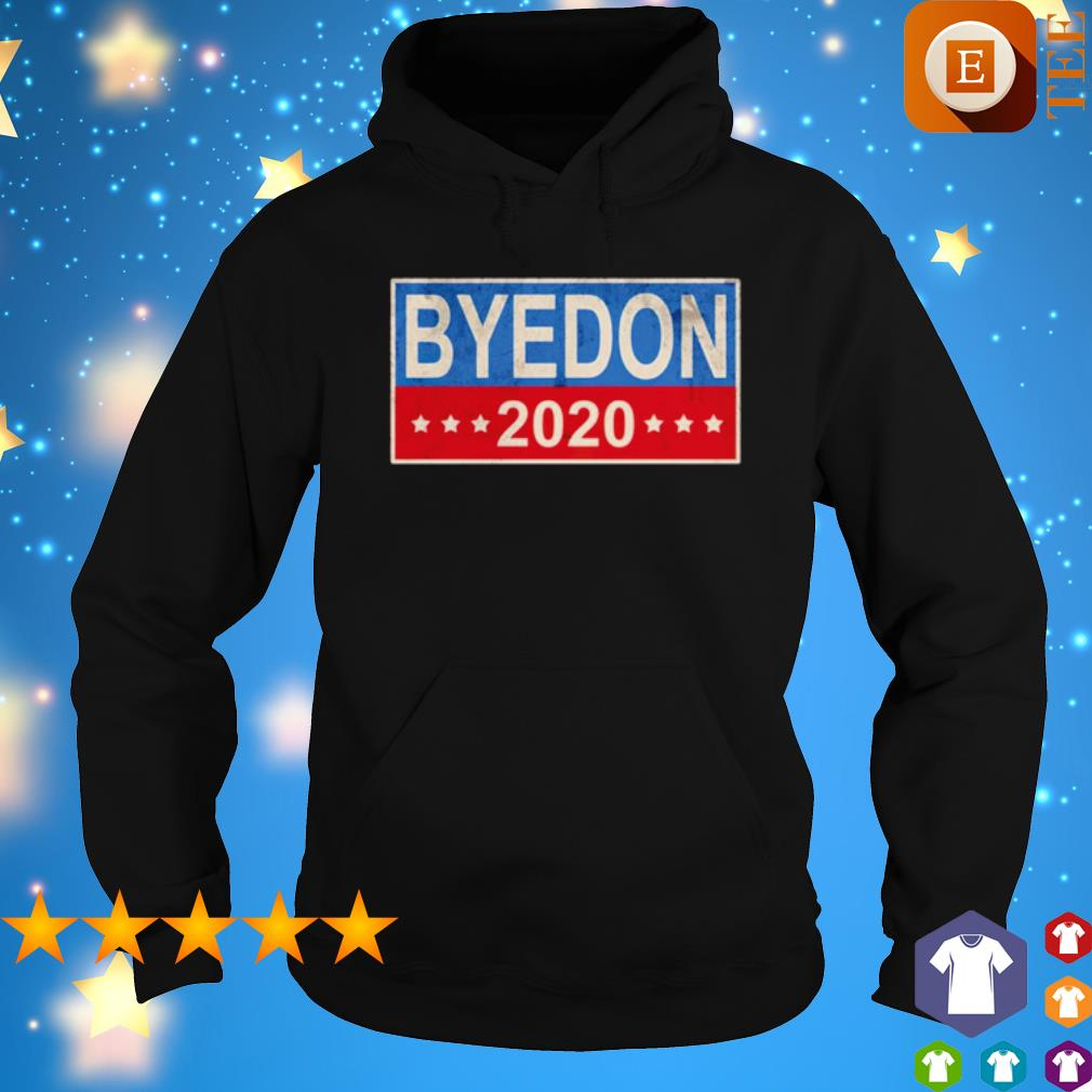 Byedon 2020 election s hoodie