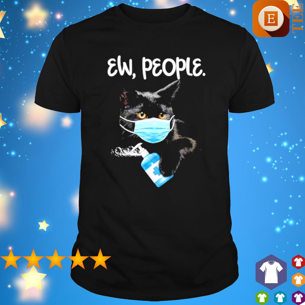 Cat face mask ew people shirt