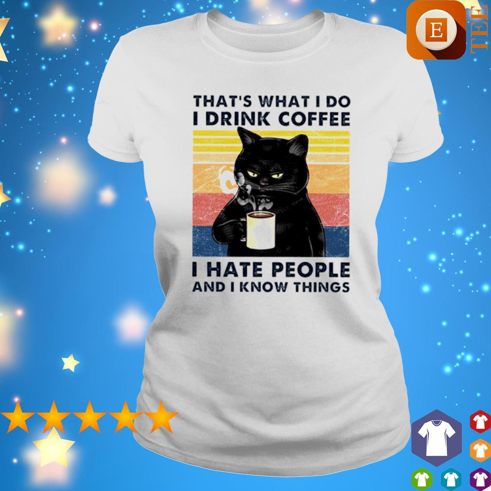 That/'s What I Do Drink Coffee Hate People Know Things Cat Vintage Men/'s T-Shirt