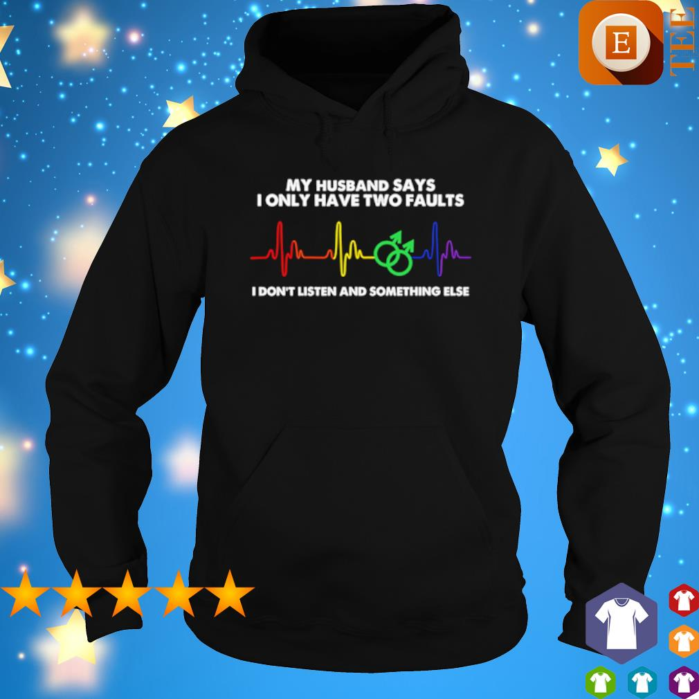 Heartbeat my husband says I only have two faults s hoodie