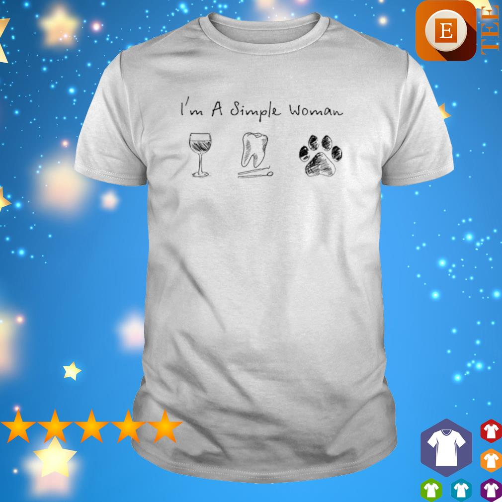 I'm a simple woman I like Wine Tooth and Dog shirt