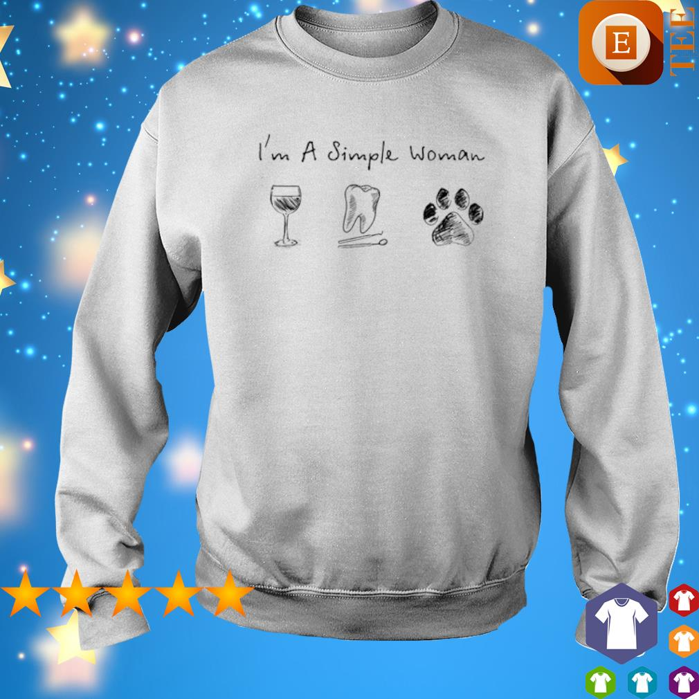 I'm a simple woman I like Wine Tooth and Dog s sweater