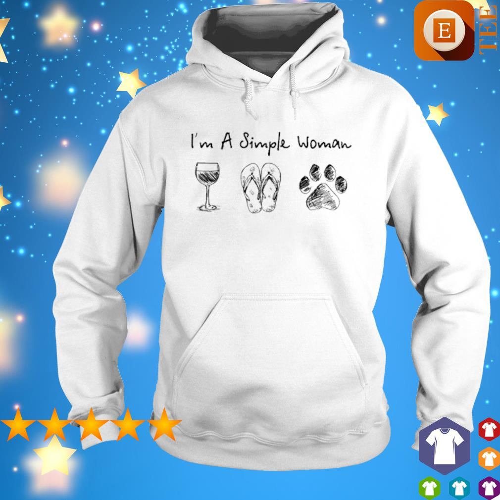 I'm simple woman I like Wine Flip flop and Dog s hoodie