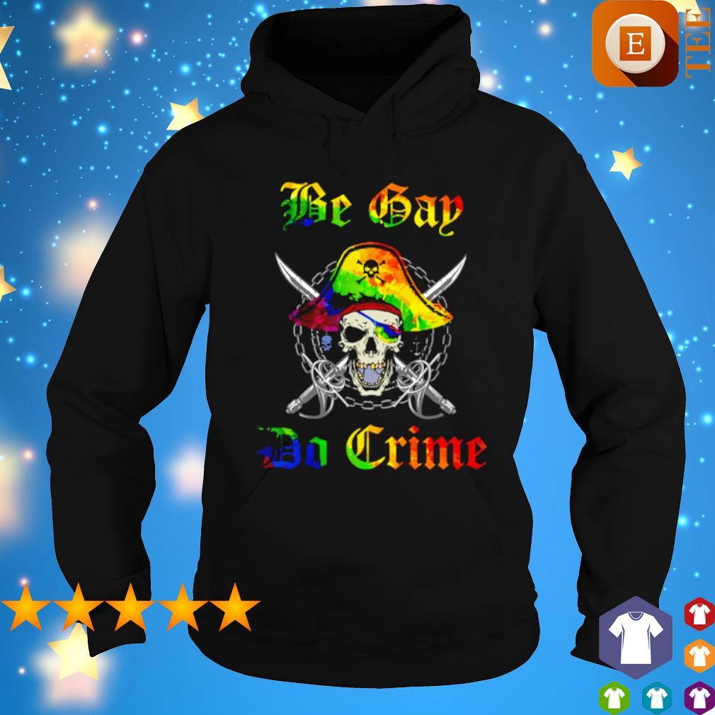 Lgbt skull Be Gay Do Crime s hoodie