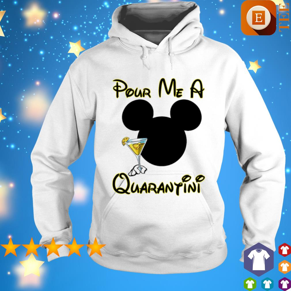 Mickey mouse pour me a quarantini s hoodie