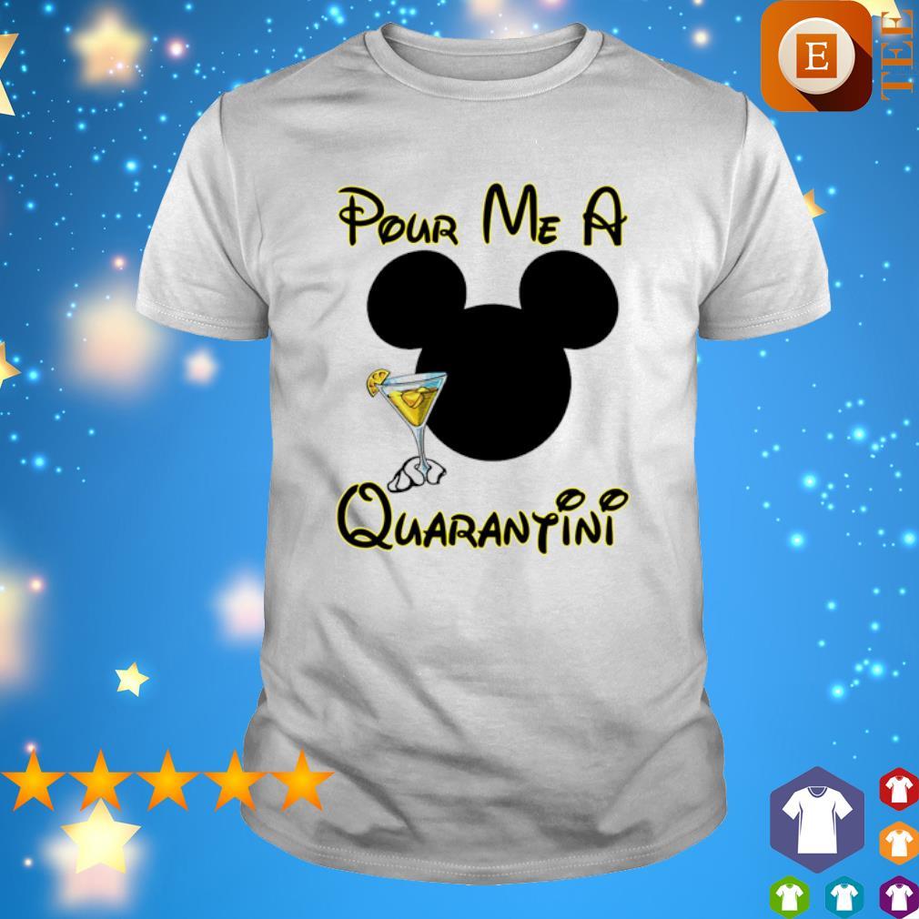Mickey mouse pour me a quarantini shirt