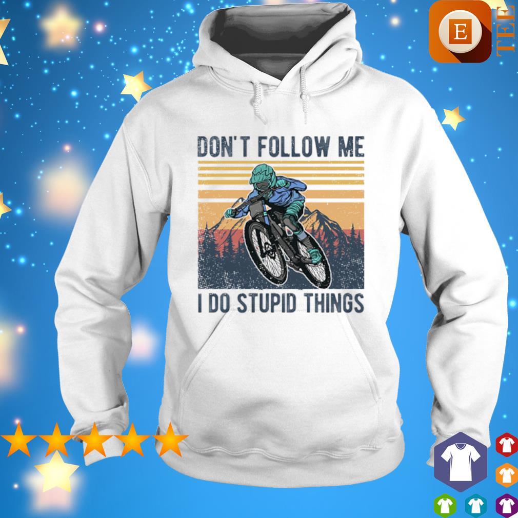 Mountainbike don't follow me I do stupid things vintage s hoodie