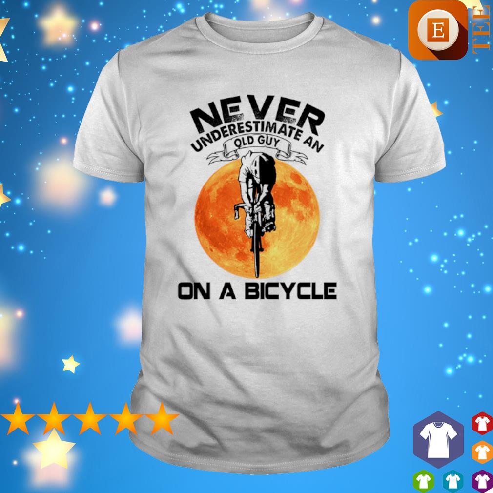 Never underestimate an old guy on a bicycle shirt