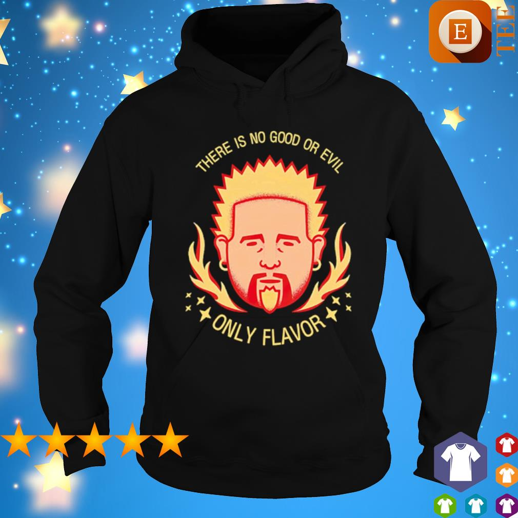 There is no good or evil only flavor s hoodie