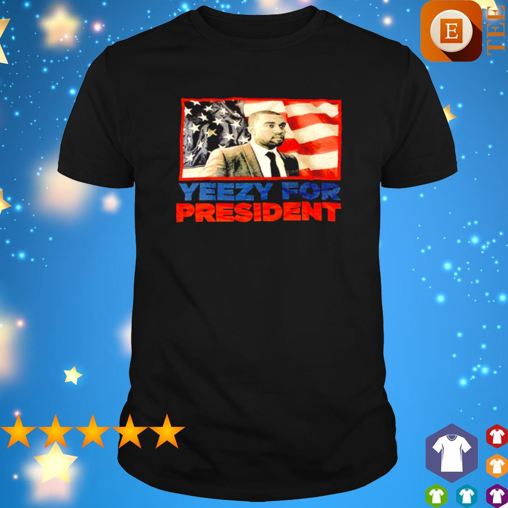 Yeezy for president American flag shirt