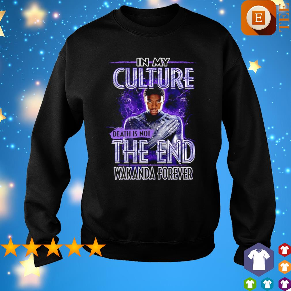 Black Panther Chadwick Boseman in my culture death is not the end s sweater