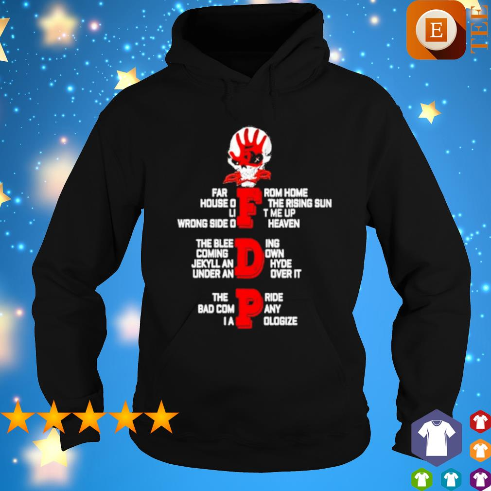 FDP far from home house of the rising sun lift me up s hoodie