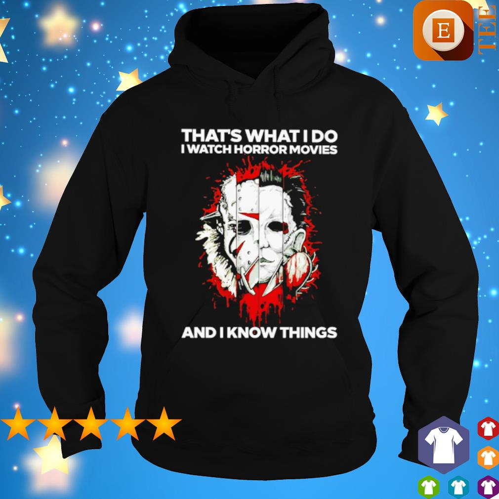 Horror characters face that's what I do I watch horror movies and I know things s hoodie