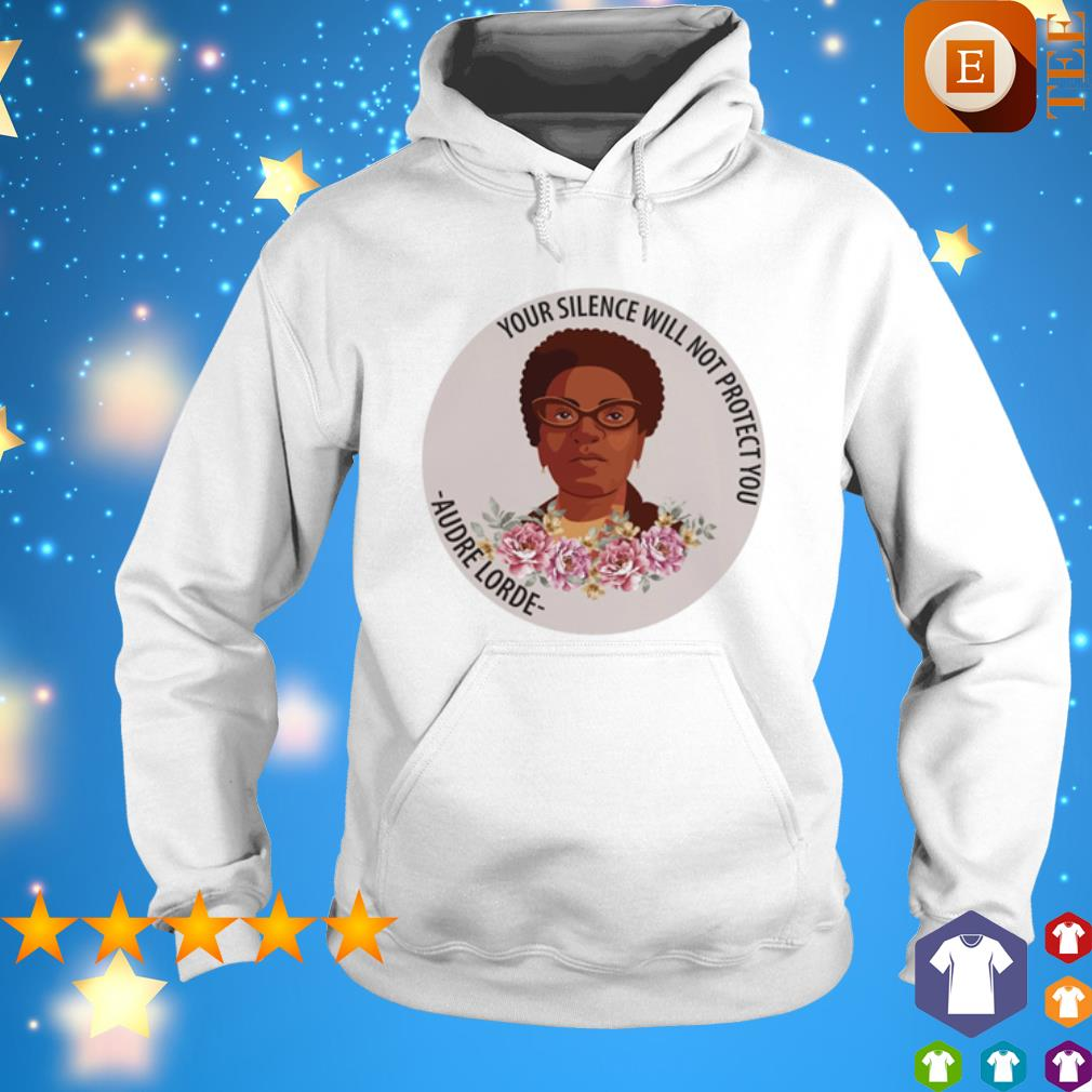 Your silence will not protect you Audre Lorde s hoodie