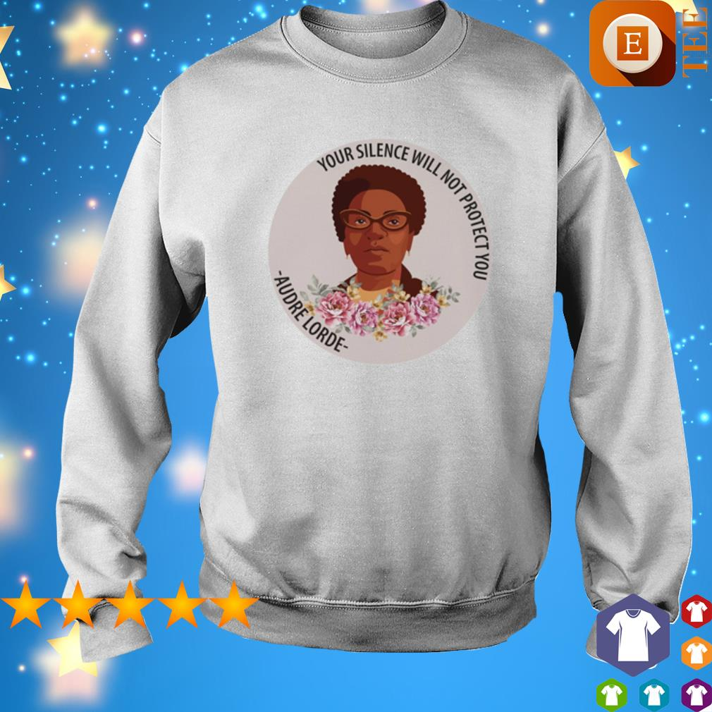 Your silence will not protect you Audre Lorde s sweater