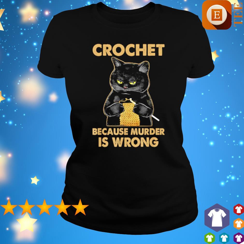 Cat crochet because murder is wrong s ladies tee