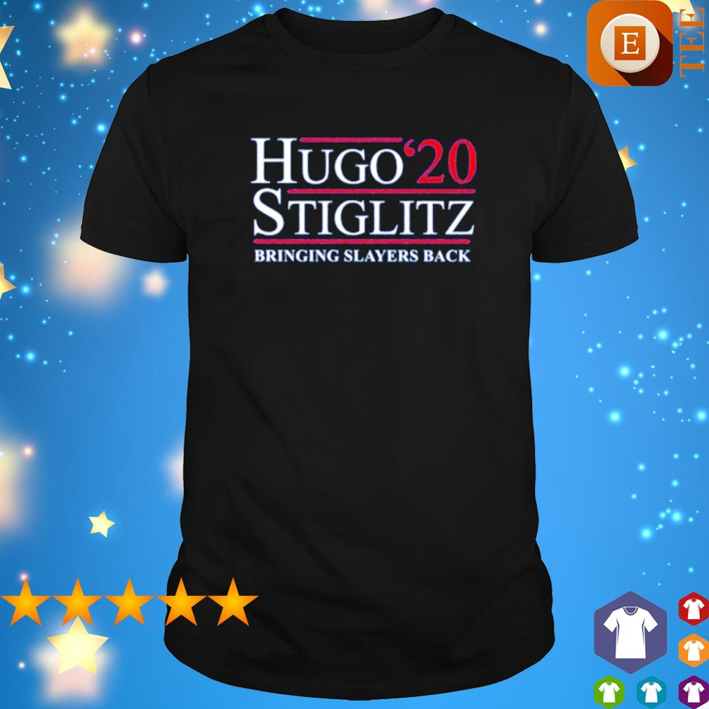 Hugo Stiglitz 2020 bringing slayers back shirt