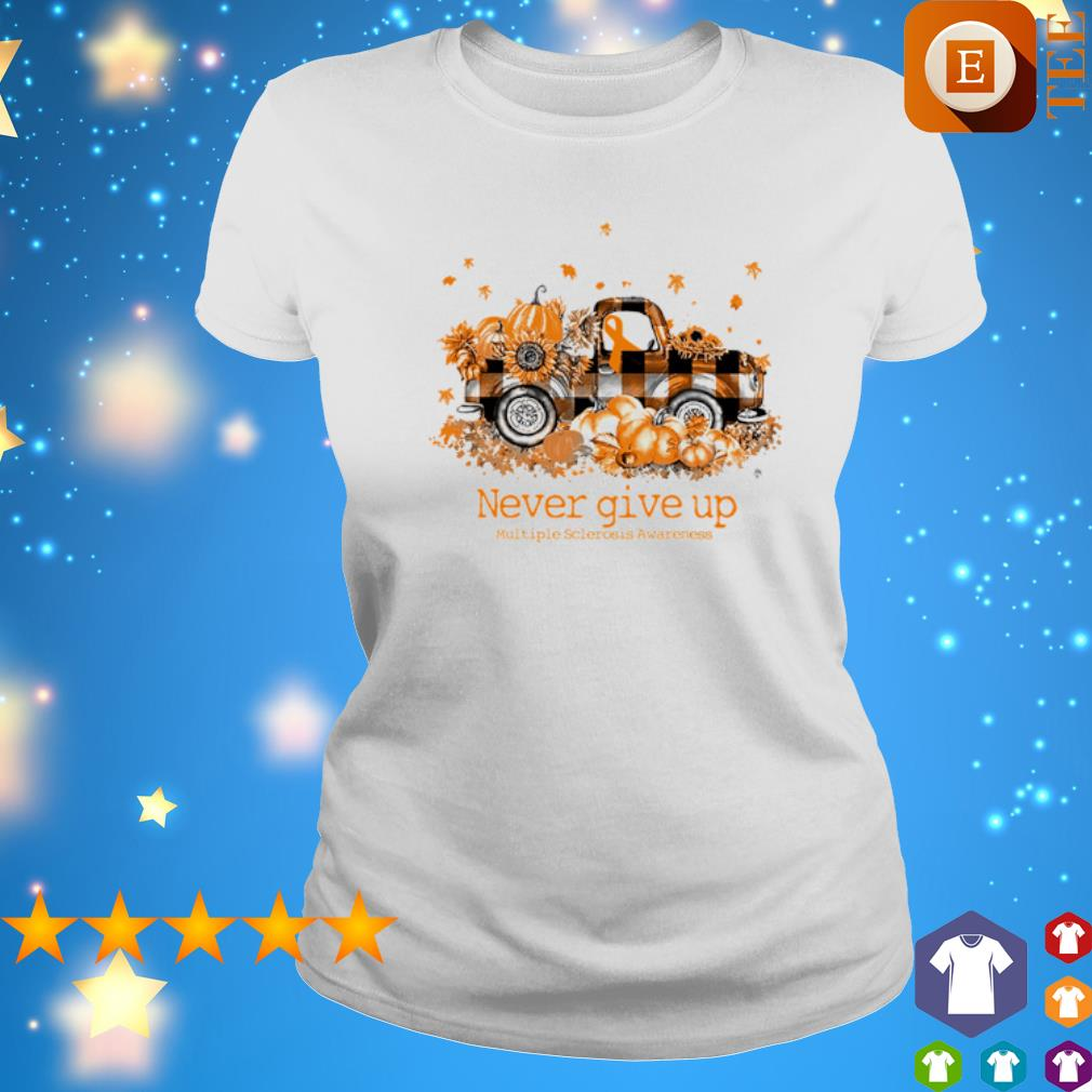 Truck pumpkin never give up Multiple Sclerosis Awareness s ladies tee