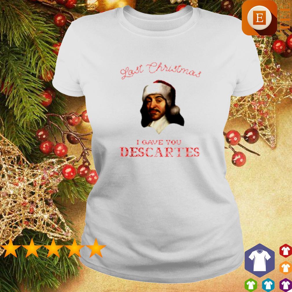 René Descartes last Christmas I gave you descartes s ladies tee