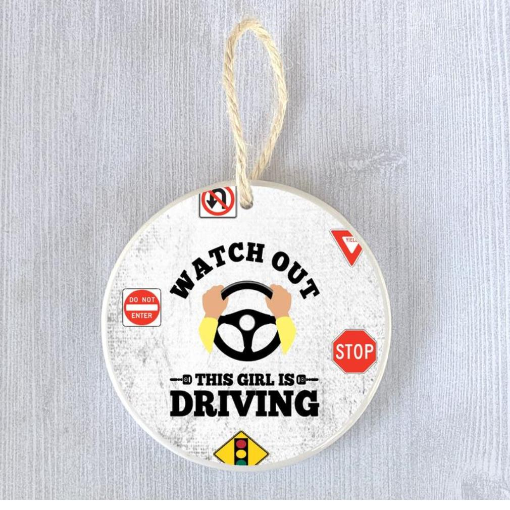 Watch out this girl driving ornament